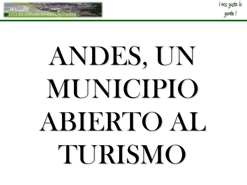 ANDES, UN MUNICIPIO ABIERTO AL TURISMO