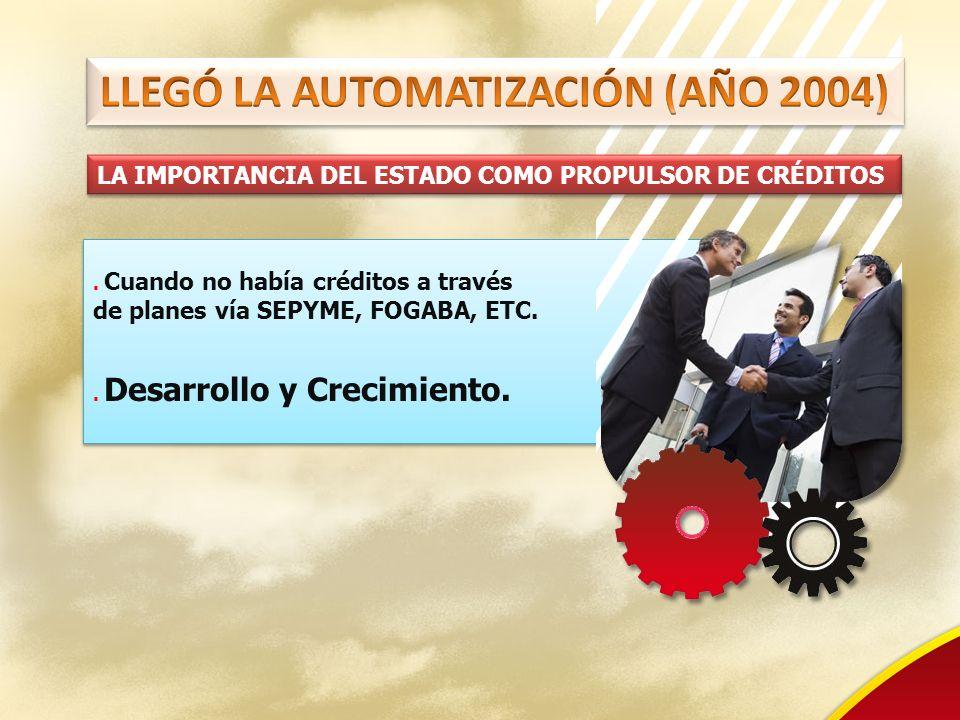 LLEGÓ LA AUTOMATIZACIÓN (AÑO 2004)