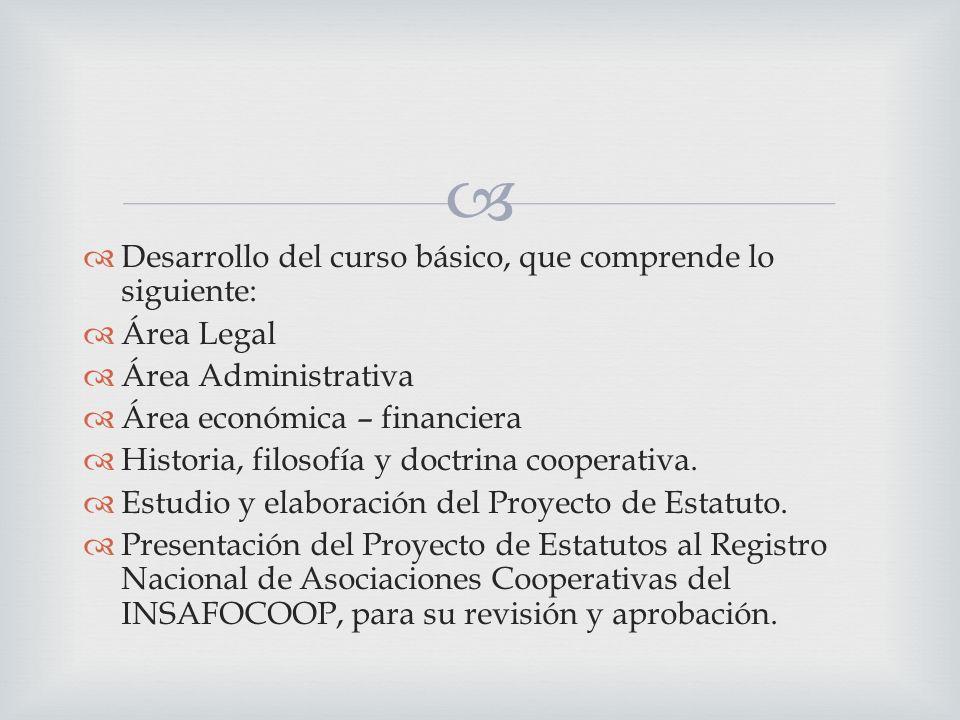 Desarrollo del curso básico, que comprende lo siguiente: