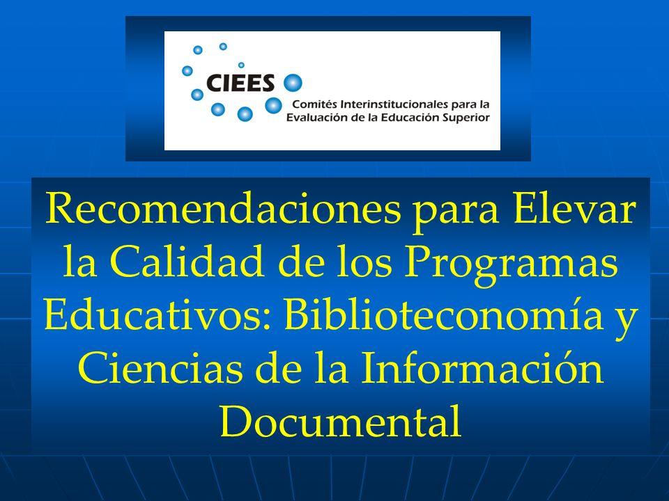 Recomendaciones para Elevar la Calidad de los Programas Educativos: Biblioteconomía y Ciencias de la Información Documental