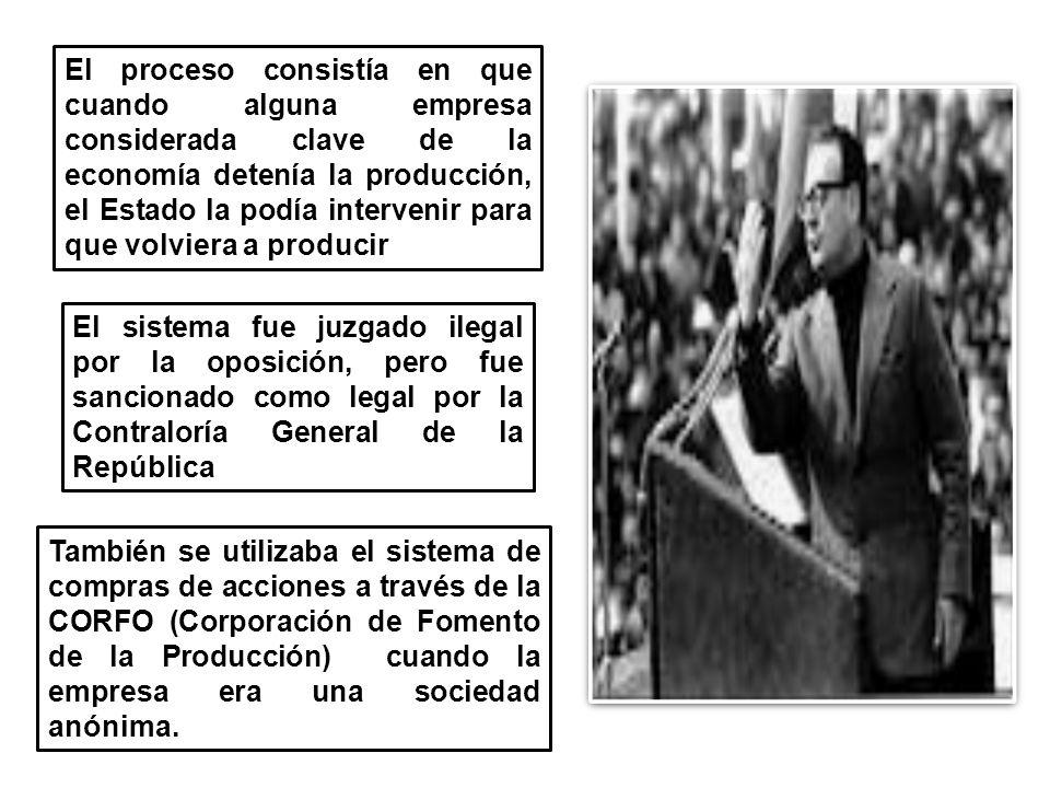 El proceso consistía en que cuando alguna empresa considerada clave de la economía detenía la producción, el Estado la podía intervenir para que volviera a producir