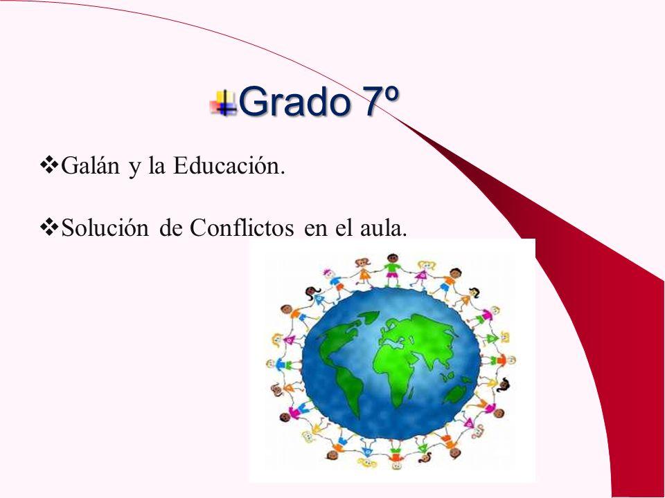 Grado 7º Galán y la Educación. Solución de Conflictos en el aula.