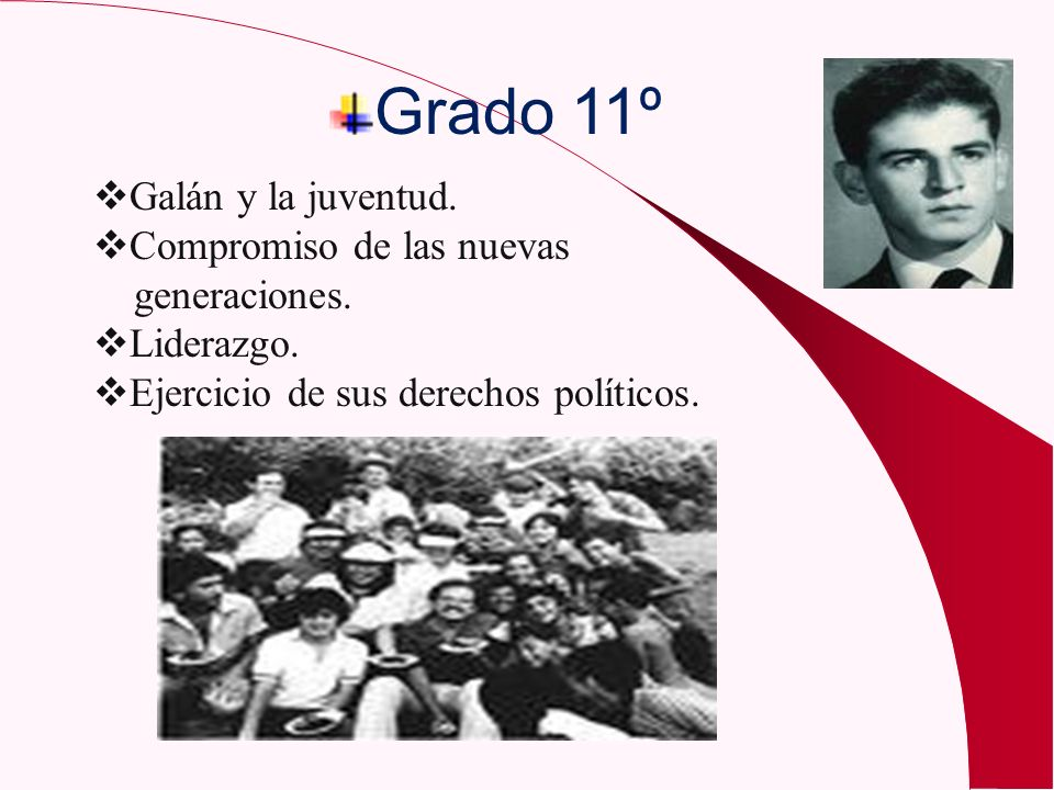 Grado 11º Galán y la juventud. Compromiso de las nuevas generaciones.