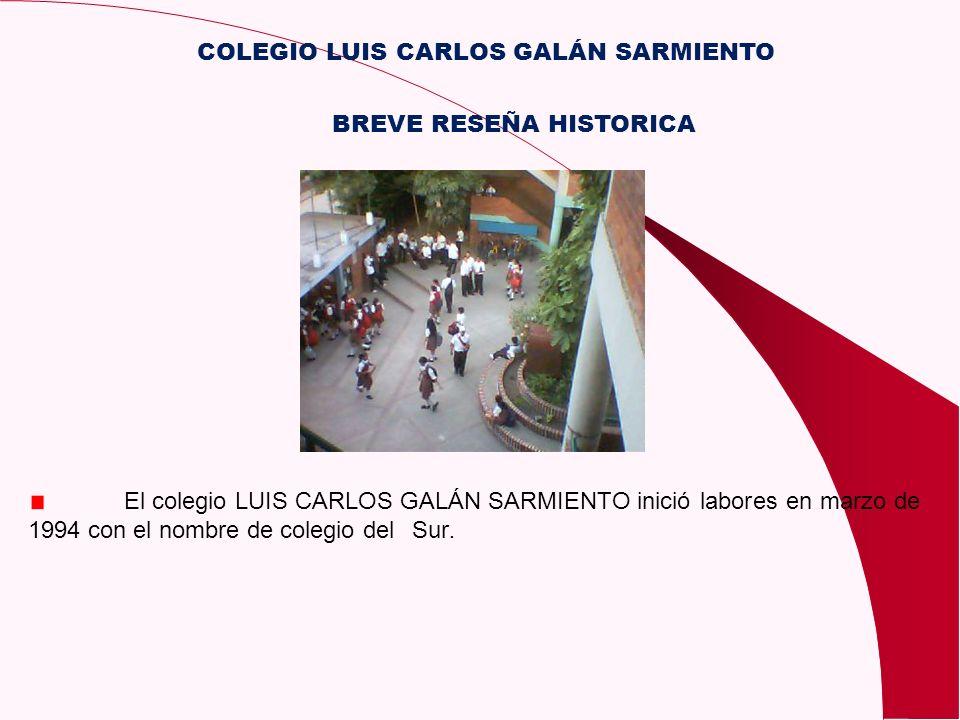 COLEGIO LUIS CARLOS GALÁN SARMIENTO BREVE RESEÑA HISTORICA