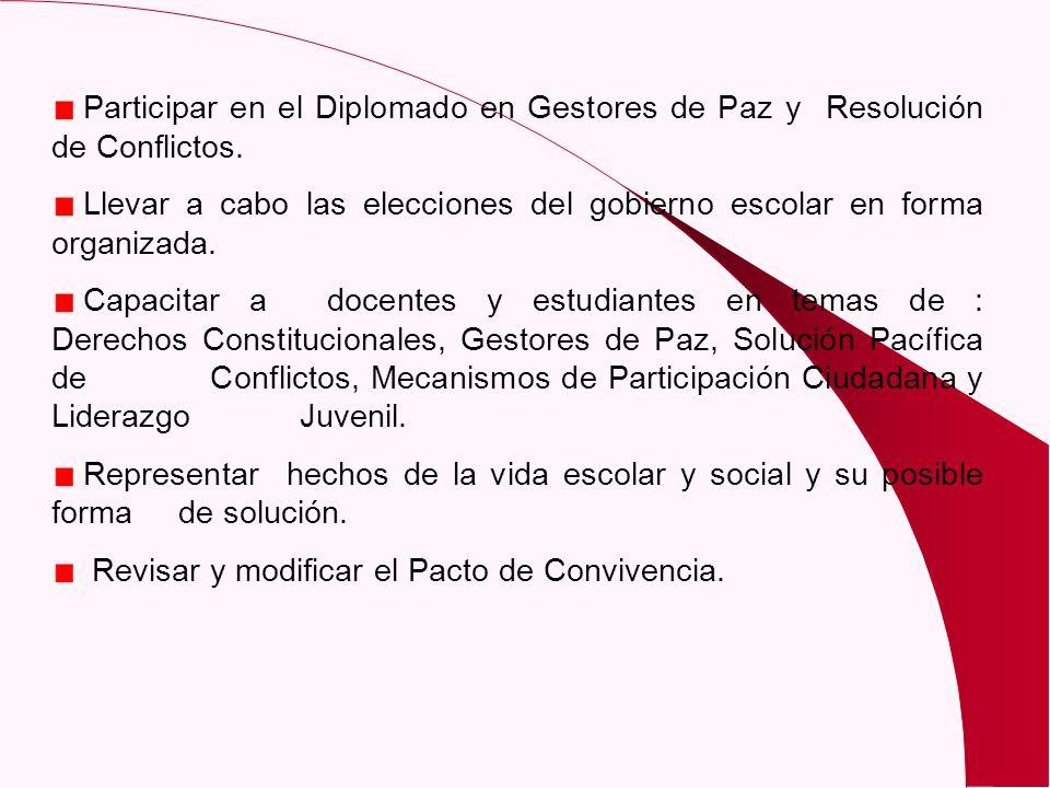 Participar en el Diplomado en Gestores de Paz y Resolución de Conflictos.