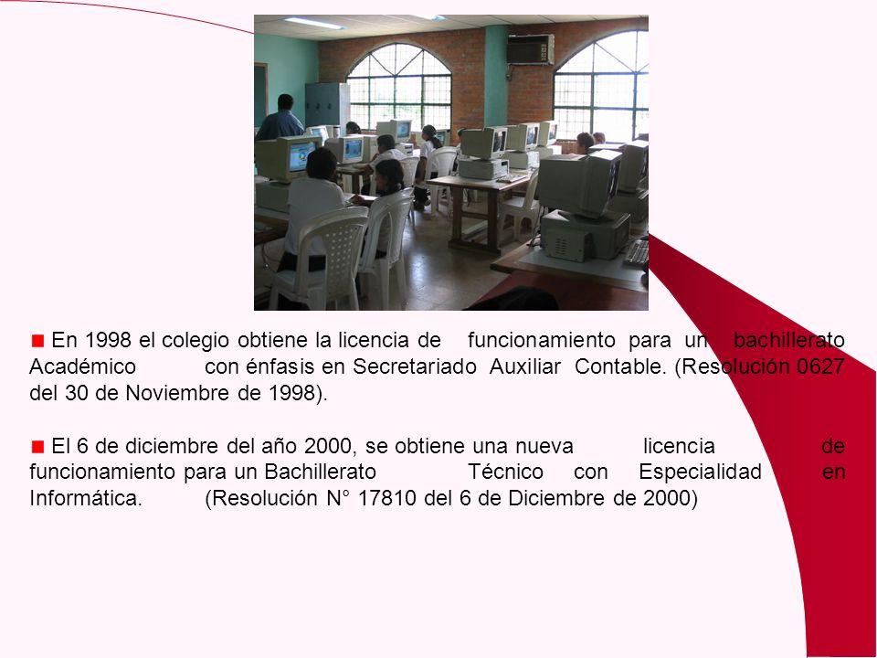 En 1998 el colegio obtiene la licencia de