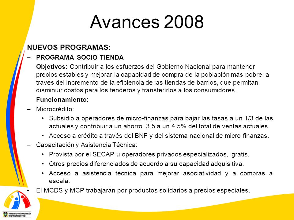 Avances 2008 NUEVOS PROGRAMAS: PROGRAMA SOCIO TIENDA