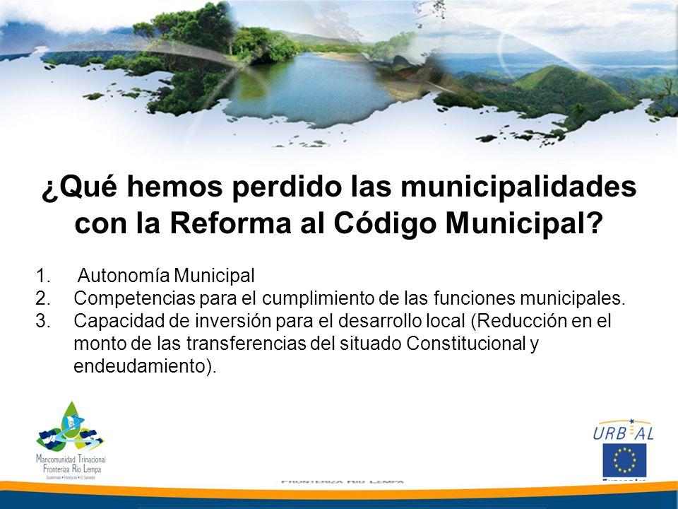 ¿Qué hemos perdido las municipalidades con la Reforma al Código Municipal