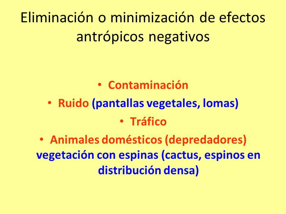 Eliminación o minimización de efectos antrópicos negativos