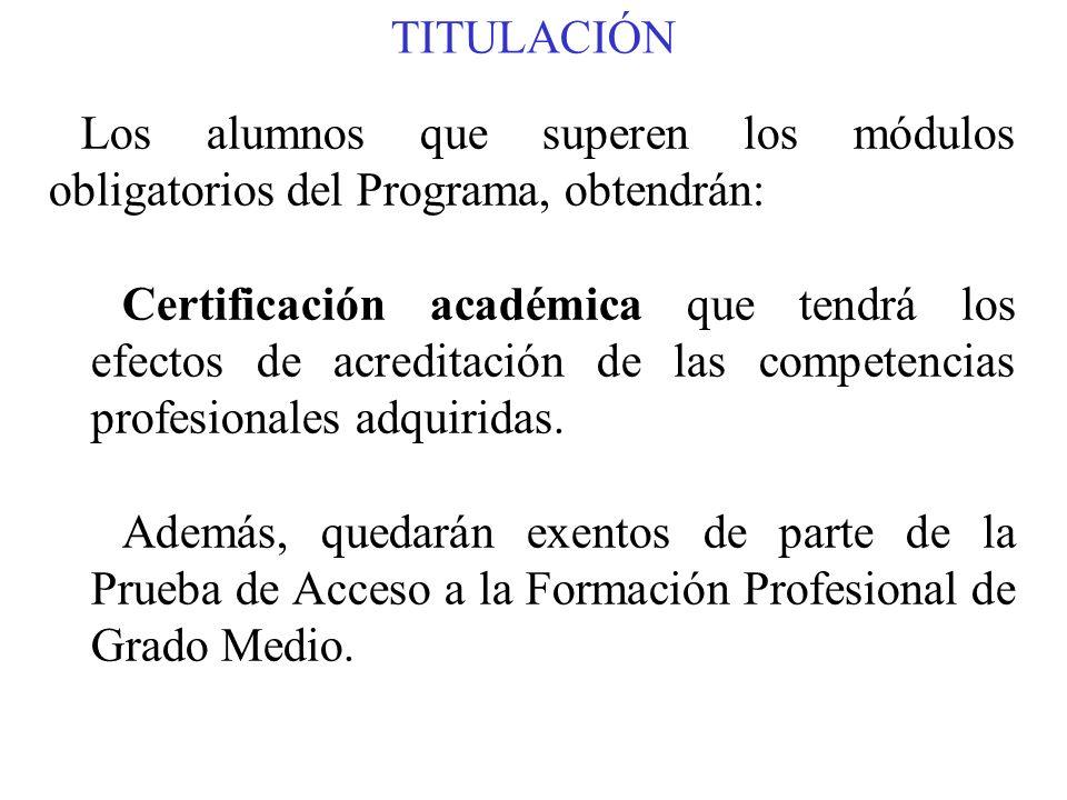 TITULACIÓN Los alumnos que superen los módulos obligatorios del Programa, obtendrán: