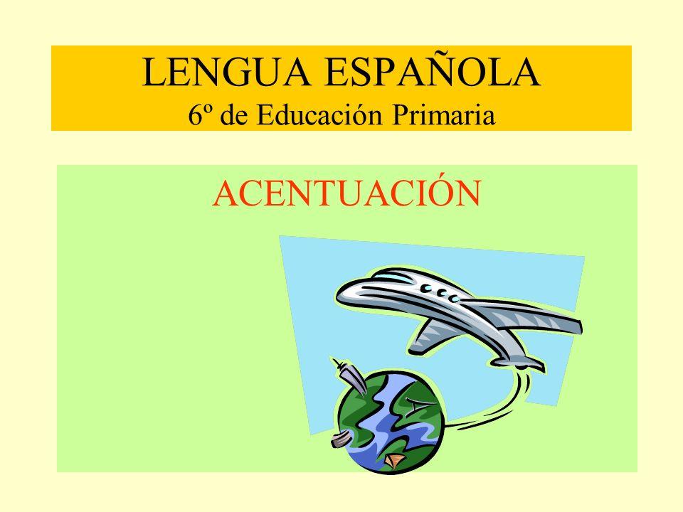 LENGUA ESPAÑOLA 6º de Educación Primaria