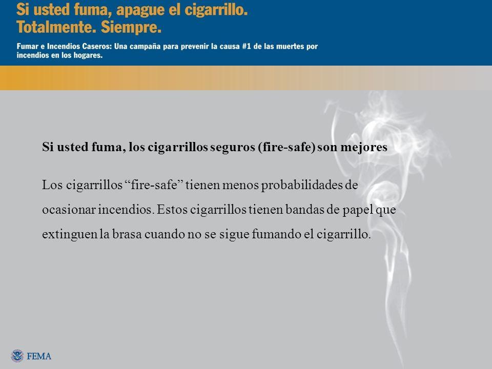 Si usted fuma, los cigarrillos seguros (fire-safe) son mejores