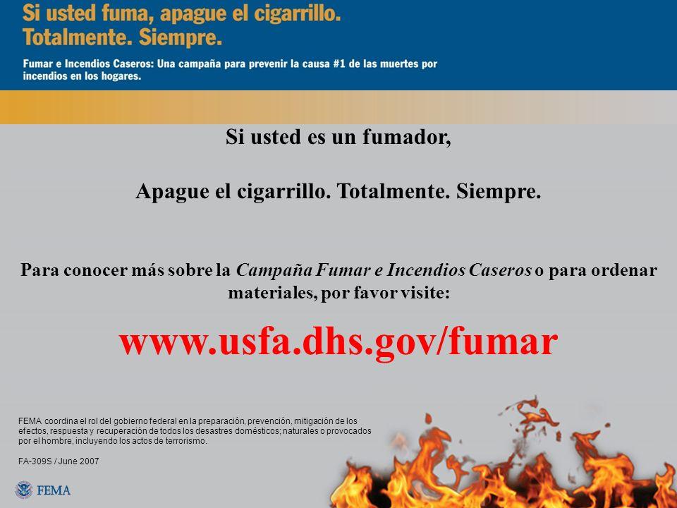 Apague el cigarrillo. Totalmente. Siempre.