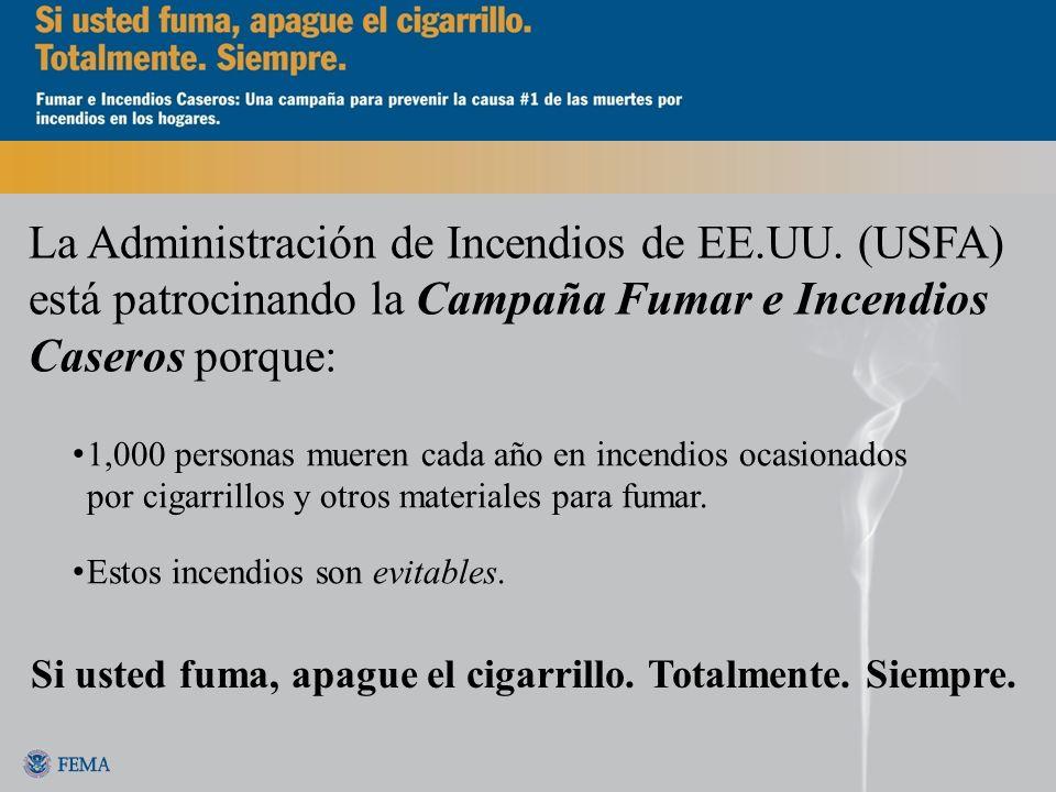 Si usted fuma, apague el cigarrillo. Totalmente. Siempre.