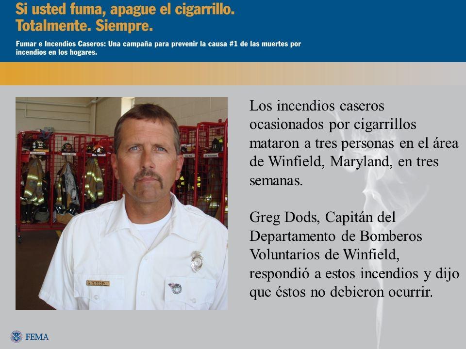 Los incendios caseros ocasionados por cigarrillos mataron a tres personas en el área de Winfield, Maryland, en tres semanas.