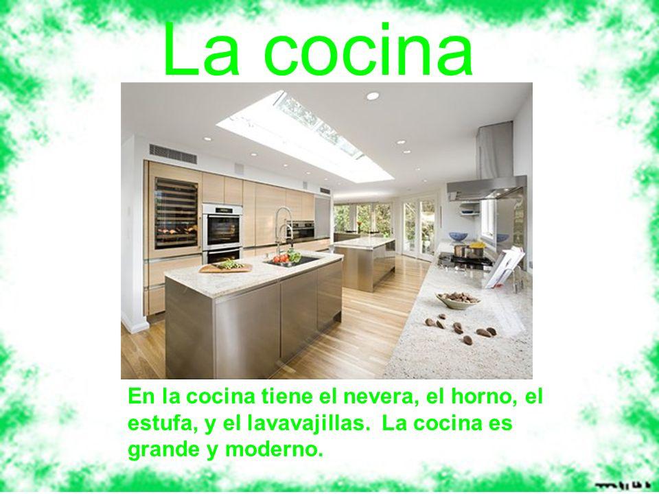 La cocina En la cocina tiene el nevera, el horno, el estufa, y el lavavajillas.