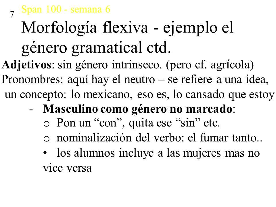 Adjetivos: sin género intrínseco. (pero cf. agrícola)