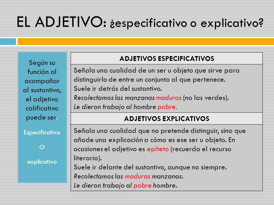 EL ADJETIVO: ¿especificativo o explicativo