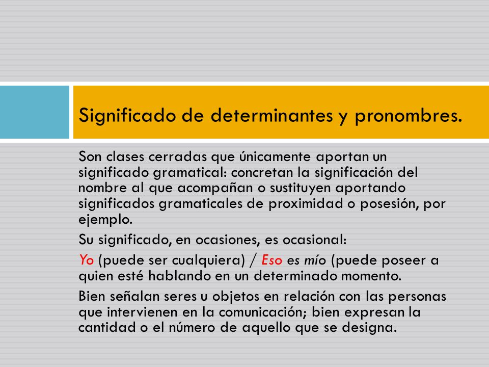 Significado de determinantes y pronombres.