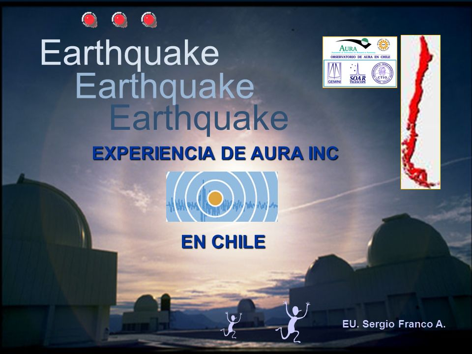 Earthquake Earthquake Earthquake EXPERIENCIA DE AURA INC EN CHILE