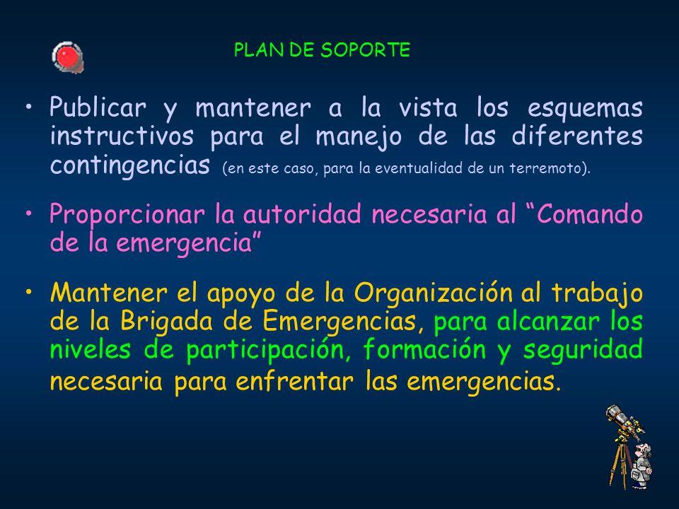 Proporcionar la autoridad necesaria al Comando de la emergencia