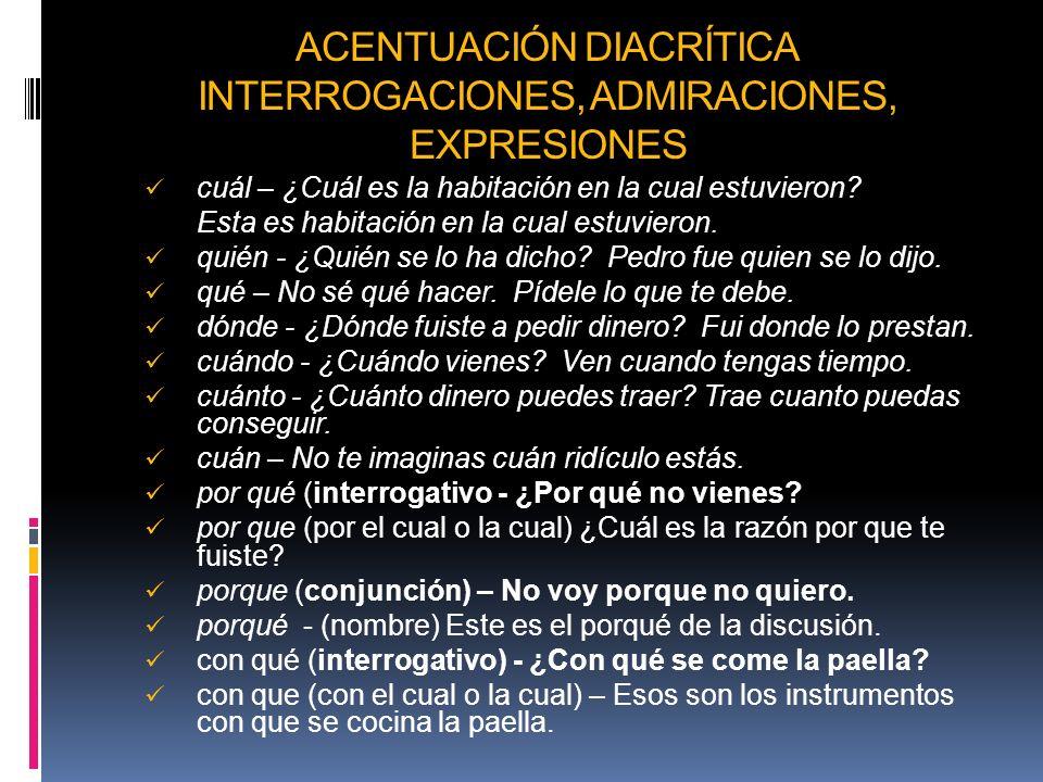 ACENTUACIÓN DIACRÍTICA INTERROGACIONES, ADMIRACIONES, EXPRESIONES