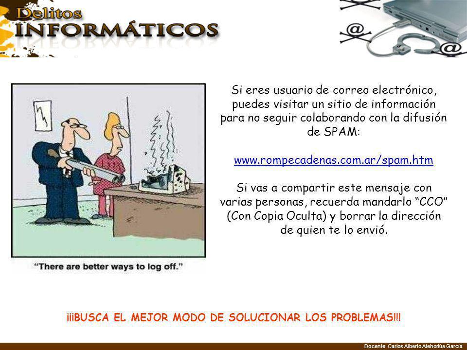 Si eres usuario de correo electrónico, puedes visitar un sitio de información para no seguir colaborando con la difusión de SPAM: