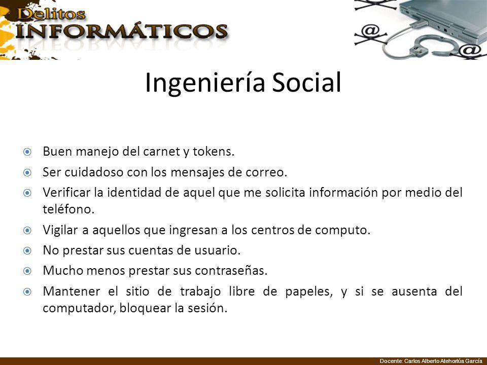 Ingeniería Social Buen manejo del carnet y tokens.