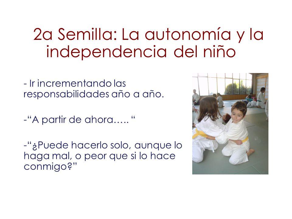 2a Semilla: La autonomía y la independencia del niño