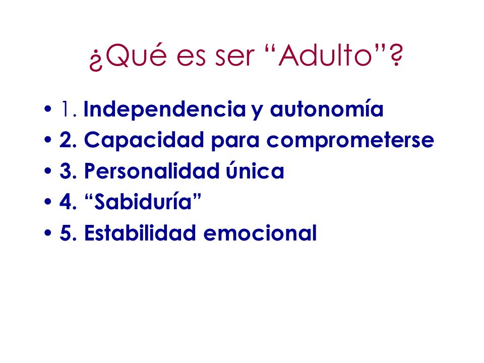 ¿Qué es ser Adulto 1. Independencia y autonomía
