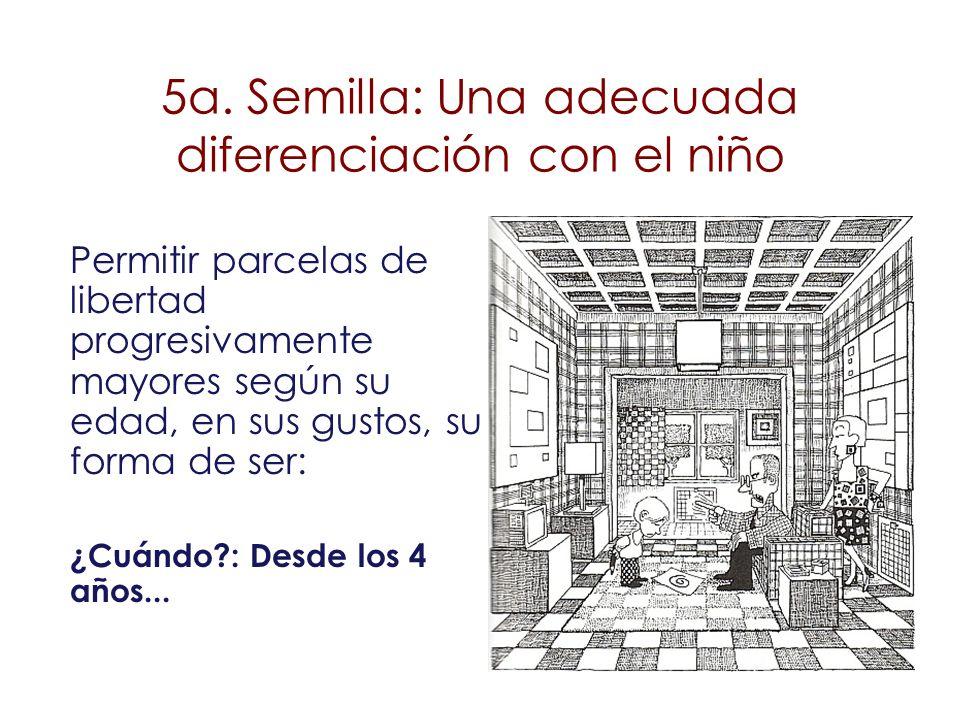5a. Semilla: Una adecuada diferenciación con el niño