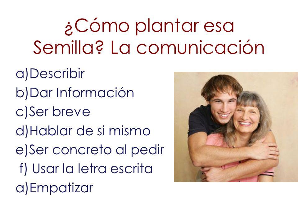 ¿Cómo plantar esa Semilla La comunicación