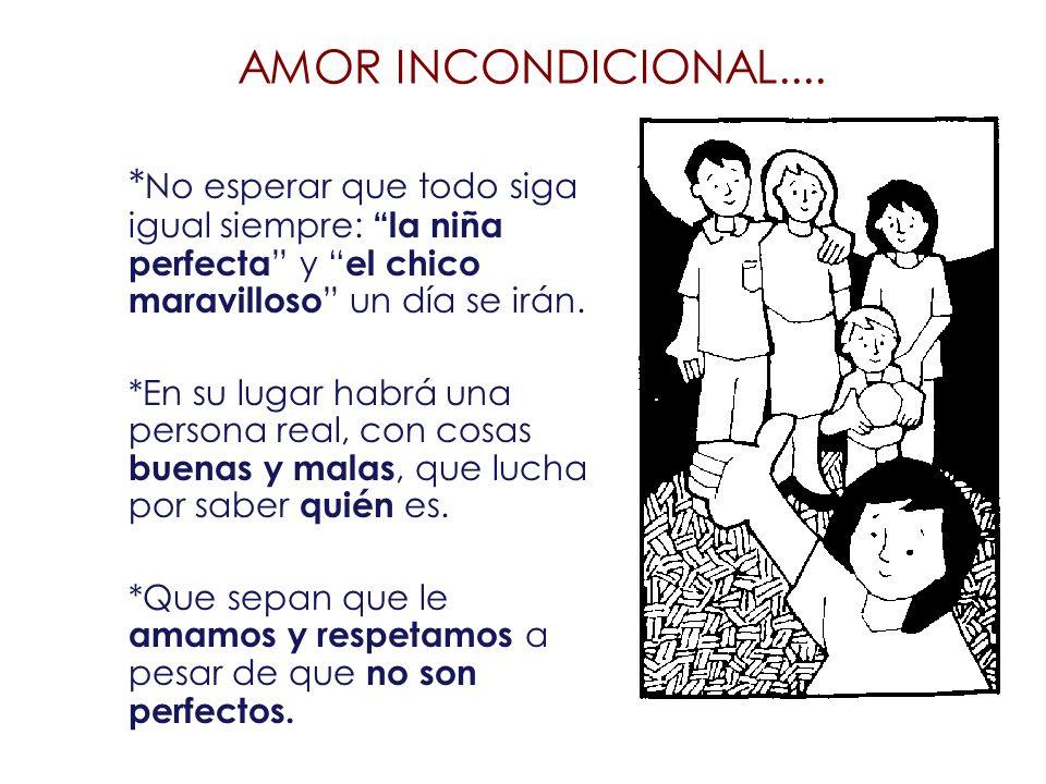 AMOR INCONDICIONAL.... *No esperar que todo siga igual siempre: la niña perfecta y el chico maravilloso un día se irán.