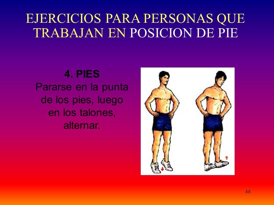 EJERCICIOS PARA PERSONAS QUE TRABAJAN EN POSICION DE PIE