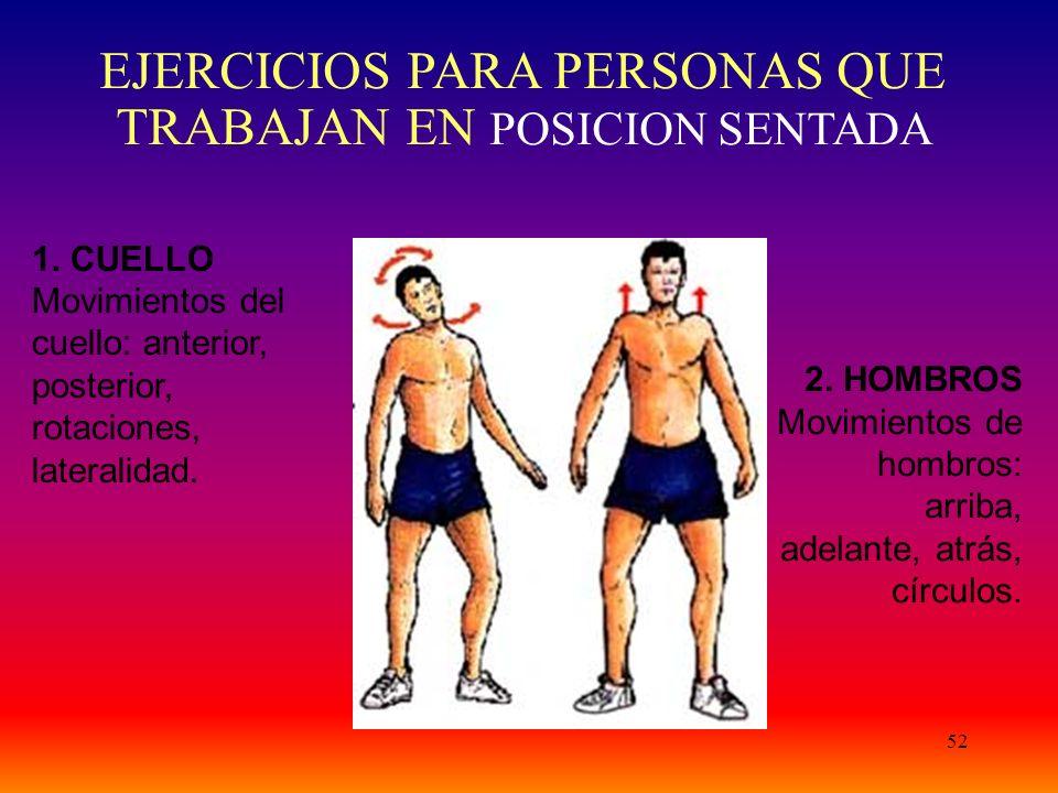 EJERCICIOS PARA PERSONAS QUE TRABAJAN EN POSICION SENTADA