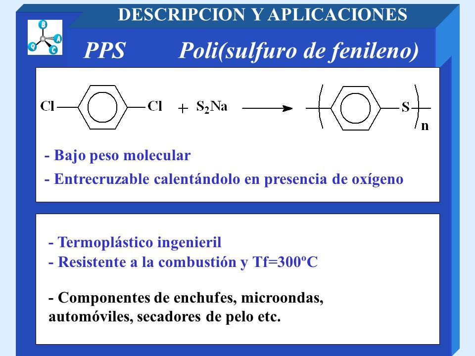 DESCRIPCION Y APLICACIONES PPS Poli(sulfuro de fenileno)
