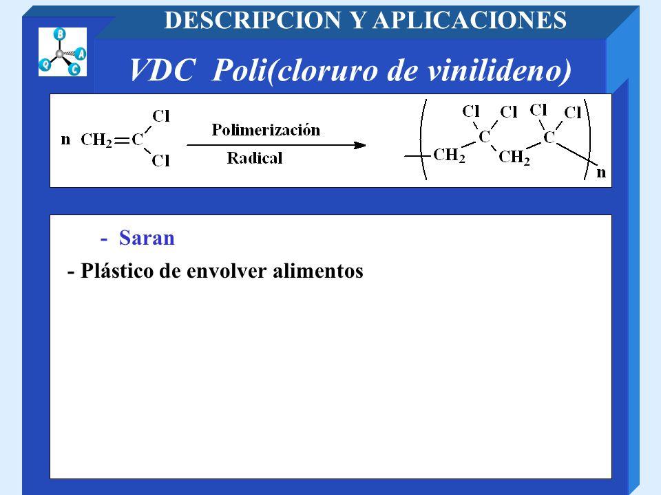 DESCRIPCION Y APLICACIONES VDC Poli(cloruro de vinilideno)