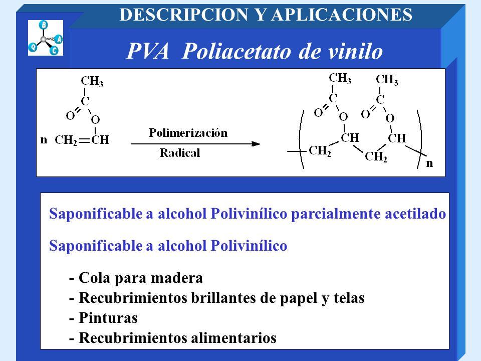 DESCRIPCION Y APLICACIONES PVA Poliacetato de vinilo