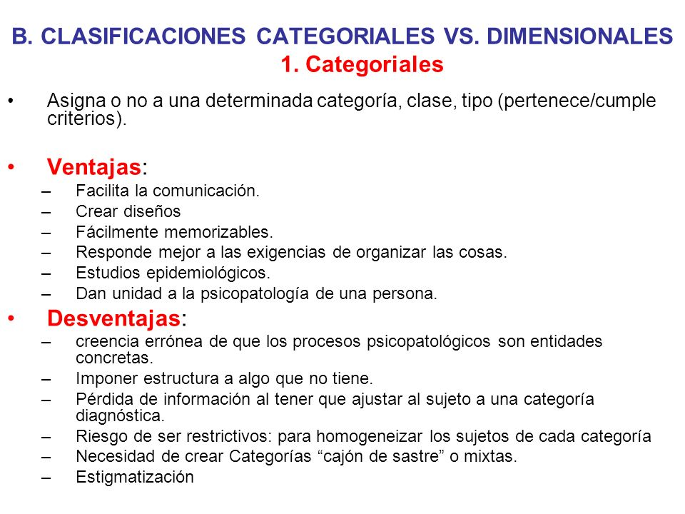 B. CLASIFICACIONES CATEGORIALES VS. DIMENSIONALES 1. Categoriales