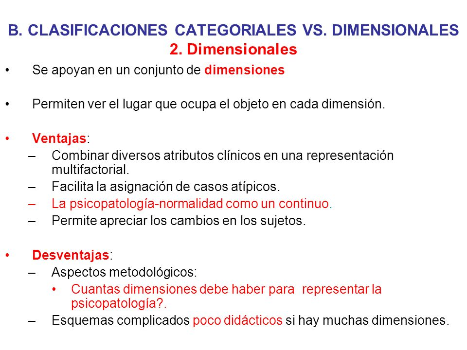 B. CLASIFICACIONES CATEGORIALES VS. DIMENSIONALES 2. Dimensionales