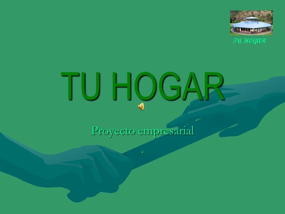 TU HOGAR TU HOGAR Proyecto empresarial .