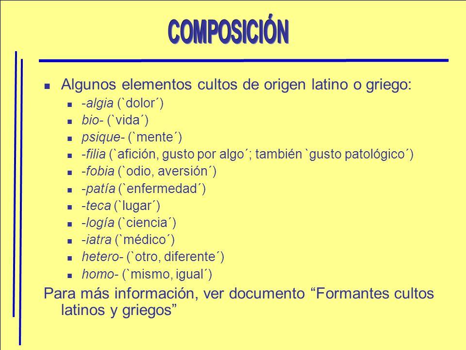 Algunos elementos cultos de origen latino o griego: