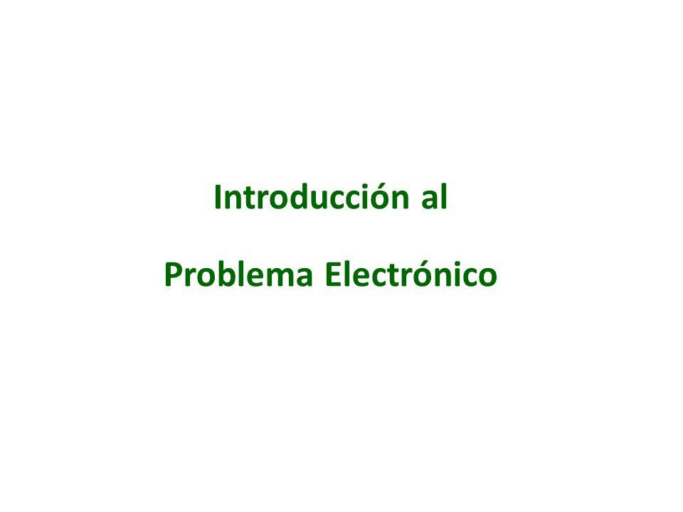 Introducción al Problema Electrónico