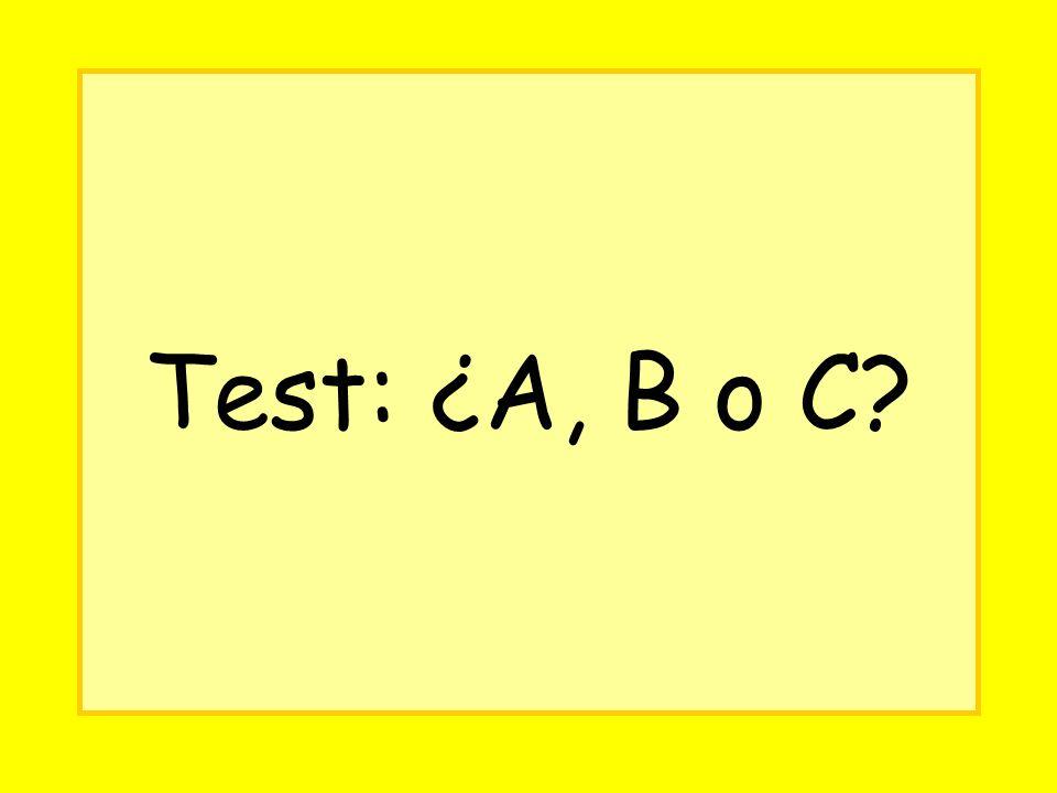 Test: ¿A, B o C