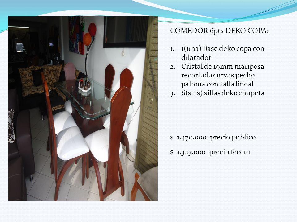 COMEDOR 6pts DEKO COPA: 1(una) Base deko copa con dilatador. Cristal de 19mm mariposa recortada curvas pecho paloma con talla lineal.