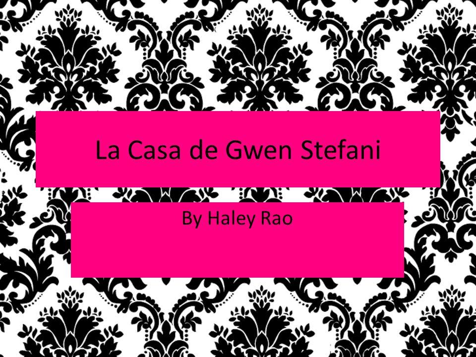 La Casa de Gwen Stefani La Casa de Gwen Stefani