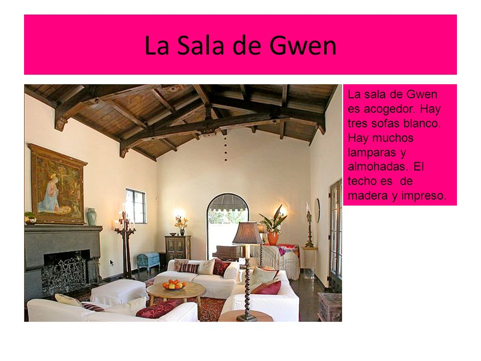 La Sala de Gwen La sala de Gwen es acogedor. Hay tres sofas blanco.
