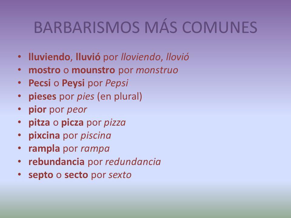 BARBARISMOS MÁS COMUNES