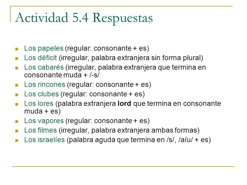 Actividad 5.4 Respuestas Los papeles (regular: consonante + es)