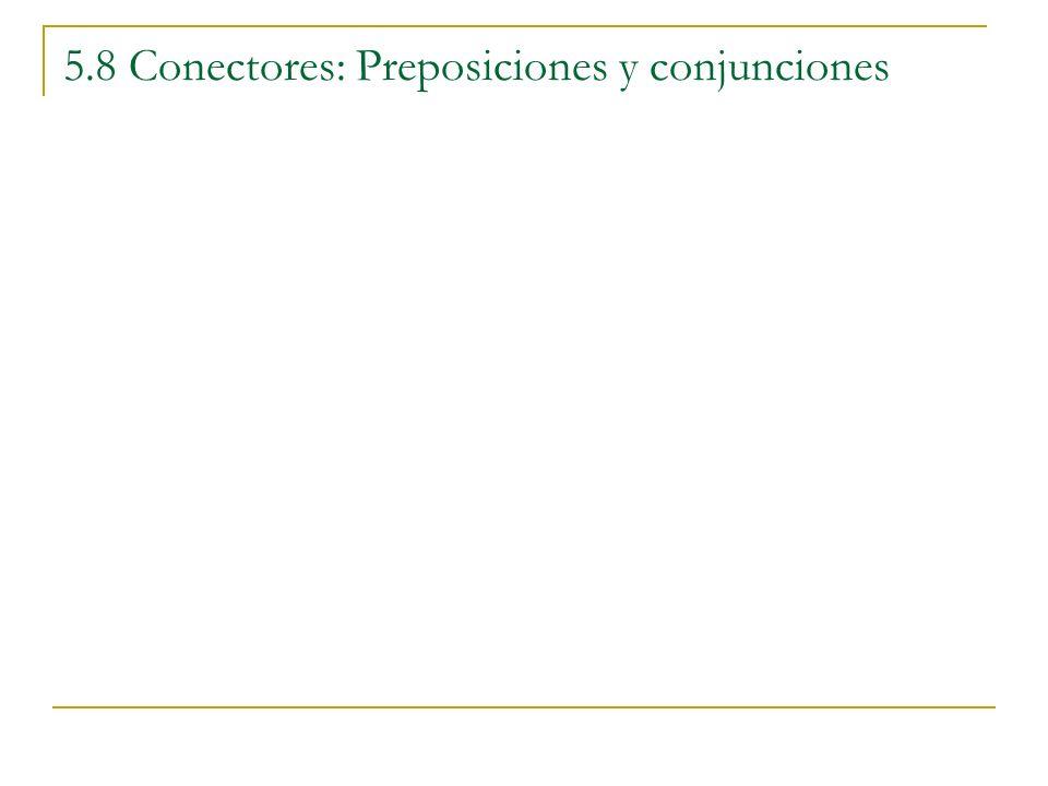 5.8 Conectores: Preposiciones y conjunciones
